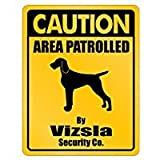 Caution Area Patrolled By Vizsla Security Co - Dogs - Parking Sign [ Decorative Novelty Sign Wall Plaque ]