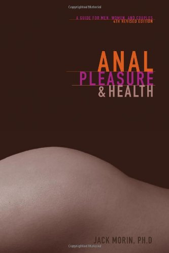 Anal Pleasure and Health: A Guide for Men Women and Couples