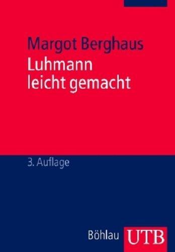 Luhmann leicht gemacht: Eine Einführung in die Systemtheorie