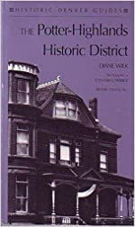 The Potter-Highlands Historic Disctrict (Historic Denver Guides)