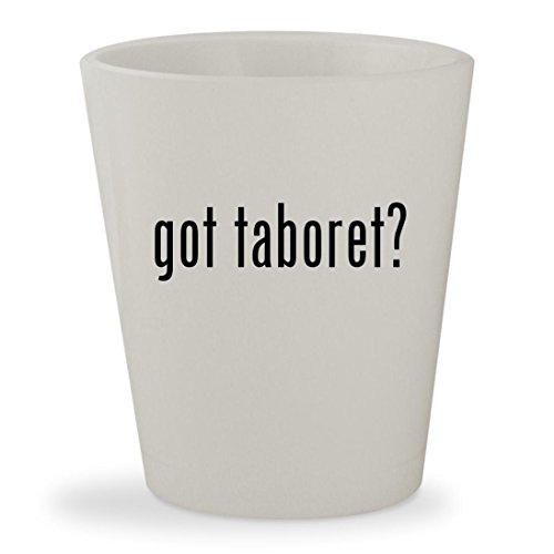 got taboret? - White Ceramic 1.5oz Shot Glass