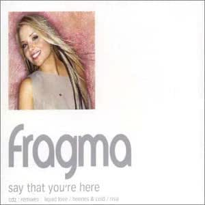 Fragma - Say That You're Here (Remixes)