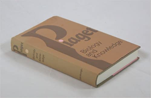 Biology And Knowledge An Essay On The Relations Between Organic Jean Piaget