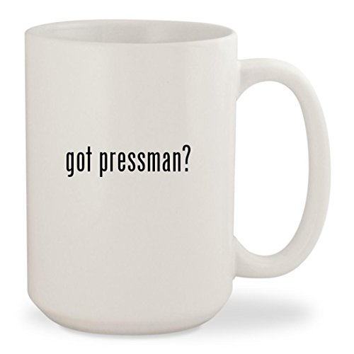 got pressman? - White 15oz Ceramic Coffee Mug Cup Puzzles Bingo Dominoes
