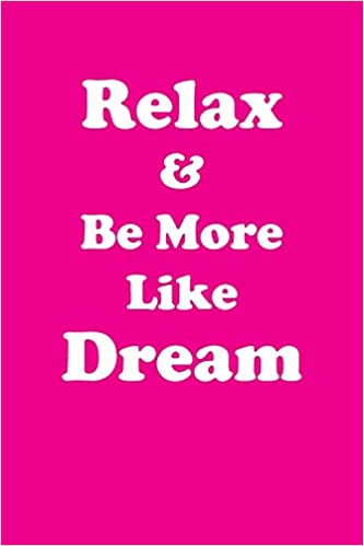 Relax   Be More Like Dream Affirmations Workbook Positive Affirmations  Workbook Includes  Mentoring Questions a9fcd4436dd43