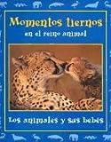 Momentos Tiernos en el Reino Animal, Stephanie Maze, 0970776829