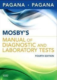 Mosby's Manual of Diagnostic and Laboratory Tests 4th (fourth) edition