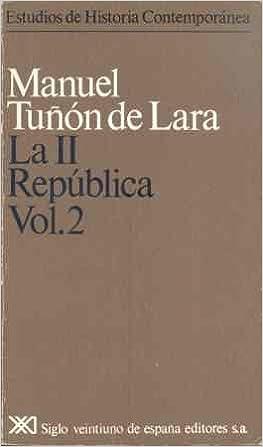 La II República. Vol. 2 Estudios de historia contemporánea: Amazon.es: Tuñón de Lara, Manuel: Libros