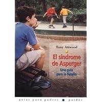 El Sindrome De Asperger/ Asperger's Syndrome: Una guia para la familia / A family guide