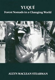 Yuqui: Forest Nomads in a Changing World (Case Studies in Cultural Anthropology)