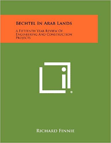 Book Bechtel in Arab Lands: A Fifteenth Year Review of Engineering and Construction Projects