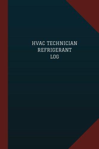 hvac-technician-refrigerant-log-logbook-journal-124-pages-6-x-9-hvac-technician-refrigerant-logbook-