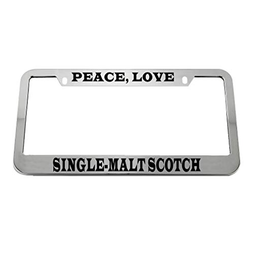 (Speedy Pros Peace Love Single-Malt Scotch Zinc Metal License Plate Frame Car Auto Tag Holder - Chrome 2 Holes)