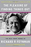 img - for The Pleasure of Finding Things Out: The Best Short Works of Richard P. Feynman book / textbook / text book