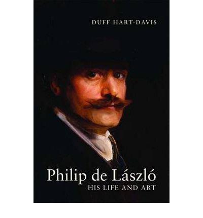 Philip De Laszlo: His Life and Art (Hardback) - Common