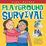 img - for Playground Survival (Kids' Guides) by Peggy Burns (2005-09-15) book / textbook / text book