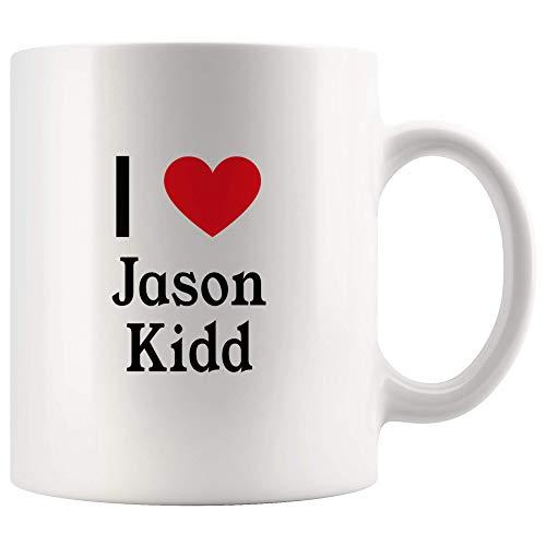 I Love Jason Kidd Tea and Coffee Mug: 11oz Tea and Coffee Mug Merchandise For Fans Of Jason Kidd! - Jason Kidd Merchandise