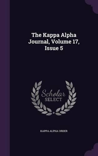 The Kappa Alpha Journal, Volume 17, Issue 5 pdf epub