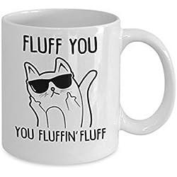 Sarco & Friends Home Decor Fluff You You Fluffin' Fluff, 11 OZ Funny Ceramic Cat Coffee Mug