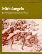 Michelangelo: Six Lectures (Oxford Studies in the History of Art and Architecture)