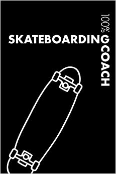 Skateboarding Coach Notebook: Blank Lined Skateboarding Journal For Coach Moms And Dads - College Ruled 120 Pages PDF Descargar Gratis