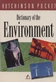 - Hutchinson Pocket Dictionary of Environment
