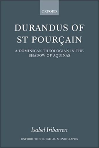 Book Durandus of St Pourcain: A Dominican Theologian in the Shadow of Aquinas (Oxford Theological Monographs)