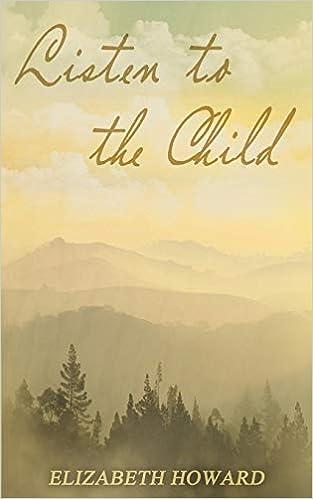 Listen to the Child: Elizabeth Howard: 9780993287480: Amazon