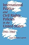 International Politics and Civil Rights Policies in the United States, 1941-1960, Azza Salama Layton, 0521660025