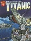 El Hundimiento del Titanic (Graphic Library: Historia Graficas en espanol)