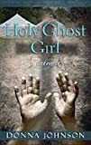 Holy Ghost Girl (Platinum Nonfiction)