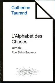 L'Alphabet des Choses suivi de Rue Saint-Sauveur par Catherine Taurand