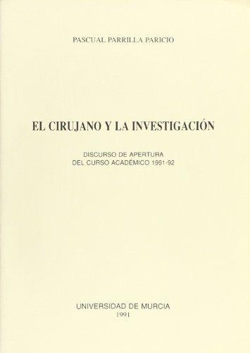 Cirujano Y La Investigacion, El: Discurso De Apertura Del Curso Academico 1991-92