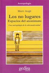 Los No Lugares: Espacios del anonimato (Cla-de-ma) (Spanish Edition)