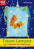 Traum-Lampen und Lichterketten fürs Kinderzimmer. Creative Ideen aus Folien, Tapeten und mehr