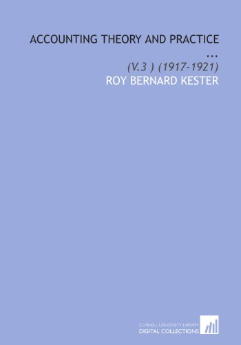 Accounting Theory and Practice ...: (V.3 ) (1917-1921)