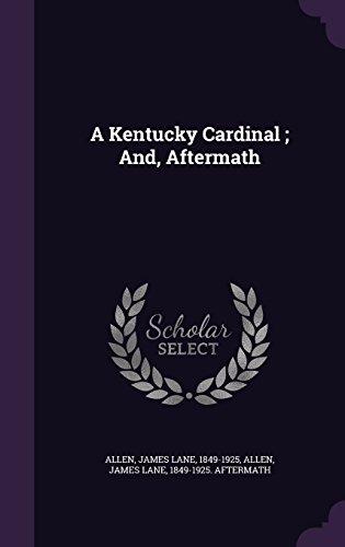 A Kentucky Cardinal; And, Aftermath (Tapa Dura)