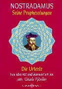 nostradamus-seine-prophezeiungen-die-urtexte-neu-bersetzt-und-kommentiert-von-jean-claude-pfndler