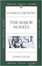 Charles Dickens: The Major Novels (Penguin Critical Studies) by Lucas, John (1992)