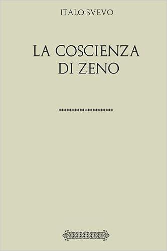 La Coscienza Di Zeno (Italian Edition) by Italo Svevo