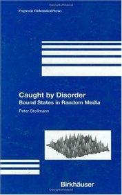 Caught By Disorder: Bound States In Random Media (Hb) pdf epub