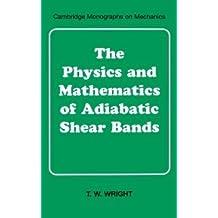 The Physics and Mathematics of Adiabatic Shear Bands
