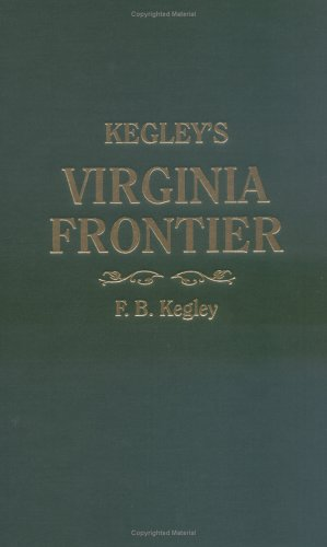 Kegley's Virginia Frontier. The Beginning of the Southwest, the Roanoke of Colonial Days, 1740-1783, with maps and - Us Colonial Map