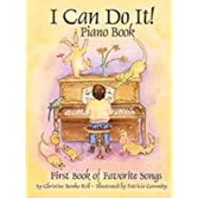I Can Do It! Piano Book: First Book of Favorite Songs [With CD]