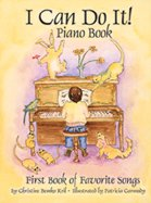 I Can Do It! Piano Book: First Book of Favorite Songs