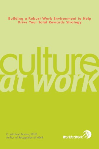 Culture at Work: Building a Robust Work Environment to Help Drive Your Total Rewards Strategy