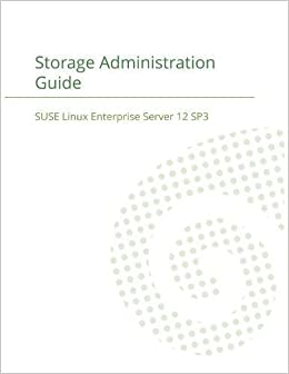 Amazon com: SUSE Linux Enterprise Server 12 - Storage Administration