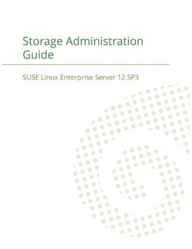 Best SUSE Linux Enterprise Server 12 - Storage Administration Guide<br />RAR