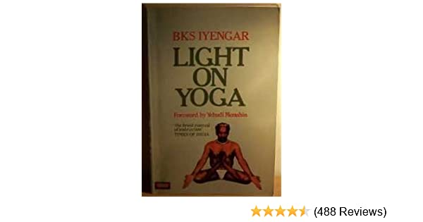 Light on Yoga: Yoga Dipika (Over 200 postures & 14 breathing ...