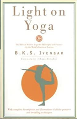 BKS Iyengar: Light on Yoga : Yoga Dipika (Paperback - Revised Ed.); 1995 Edition